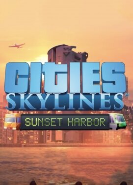 Retrouvez notre TEST : Cities : Skylines Sunset Harbor - DLC